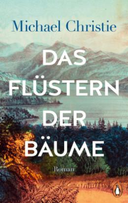 """Titelbild des Buches """"Das Flüstern der Bäume"""" von Michael Christie, Foto: buchkatalog.de"""