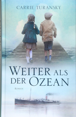 """Titelbild des Buches """"Weiter als der Ozean"""" von Carrie Turansky, Foto: buchkatalog.de"""