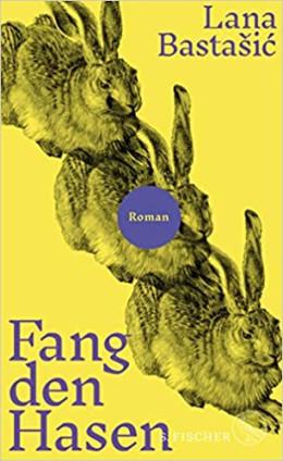 """Titelbild des Buches """"Fang den Hasen"""" von Lana Bastašić, Foto: buchkatalog.de"""