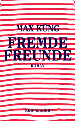 """Titelbild des Buches """"Fremde Freunde"""" von Max Küng, Foto: buchkatalog.de"""